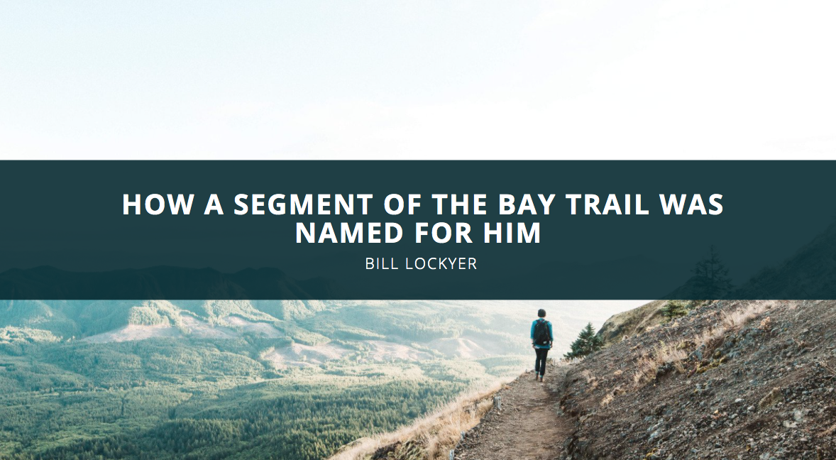Bill Lockyer Reflects on How a Segment of the Bay Trail Was Named for Him