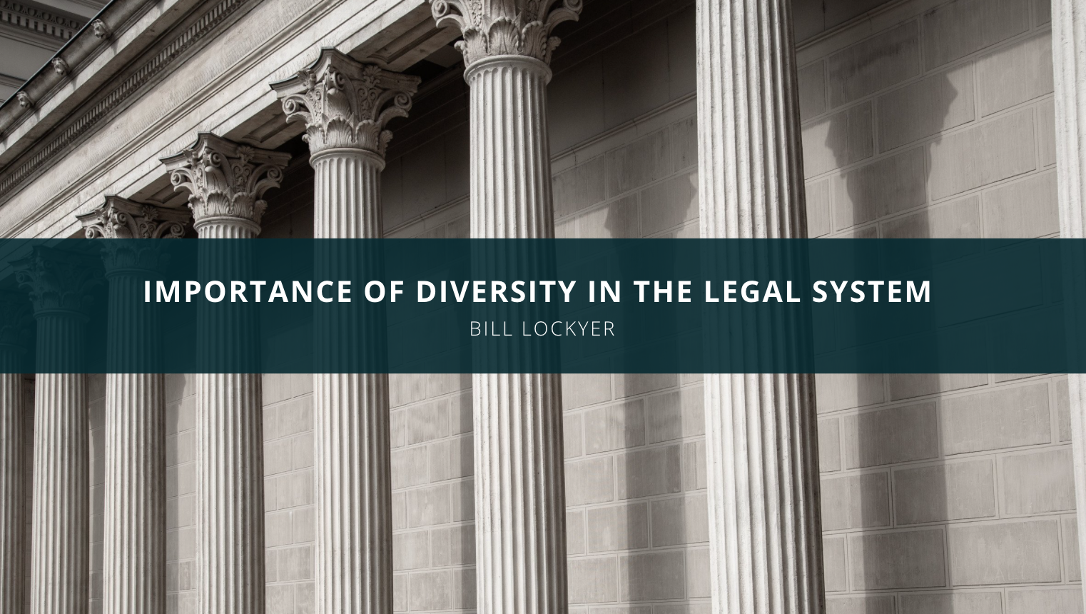 Importance of Diversity in the Legal System per Bill Lockyer